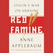 Red Famine - Stalin's War on Ukraine audiobook by Anne Applebaum