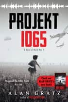 Projekt 1065 ebook by Alan Gratz