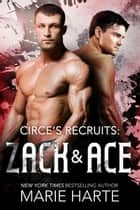 Circe's Recruits: Zack & Ace - Circe's Recruits, #2 ebook by Marie Harte