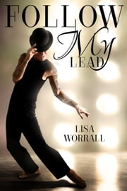 Follow My Lead ebook by Lisa Worrall
