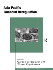 Asia-Pacific Financial Deregulation ebook by Gordon De Brouwer,Wisarn Pupphavesa