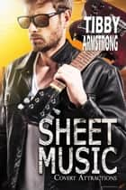 Sheet Music - Covert Attractions, #1 ebook by Tibby Armstrong