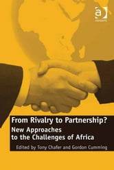 From Rivalry to Partnership? - New Approaches to the Challenges of Africa ebook by