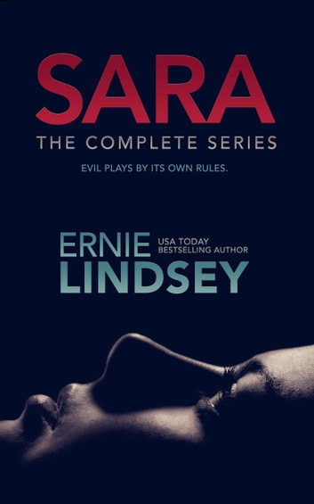 SARA: The Complete Series ebook by Ernie Lindsey