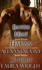 Hakan/Séverin ebook by Laura Wright,Alexandra Ivy