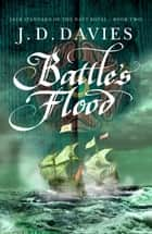 Battle's Flood ebook by J. D. Davies