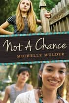 Not a Chance ebook by Michelle Mulder