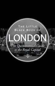 The Little Black Book of London, 2014 edition - The Quintessential Guide to the Royal Capital ebook by Vesna Neskow