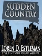 Sudden Country ebook by Loren Estleman