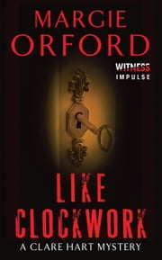 Like Clockwork - A Clare Hart Mystery ebook by Margie Orford