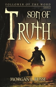 Son of Truth - Follower of the Word, #2 ebook by Morgan L. Busse