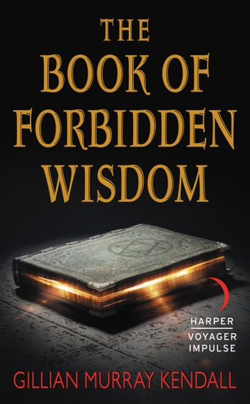 The Book of Forbidden Wisdom ebook by Gillian Murray Kendall