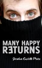 Many Happy Returns ebook by Jordan Castillo Price