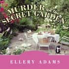 Murder in the Secret Garden audiobook by Ellery Adams