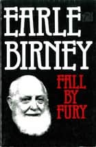 Fall by Fury ebook by Earle Birney