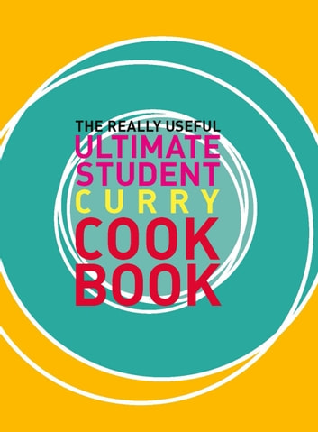 The Really Useful Ultimate Student Curry Cookbook ebook by Murdoch Books Test Kitchen