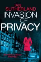 Invasion of Privacy - Brody Taylor #2 ebook by Ian Sutherland