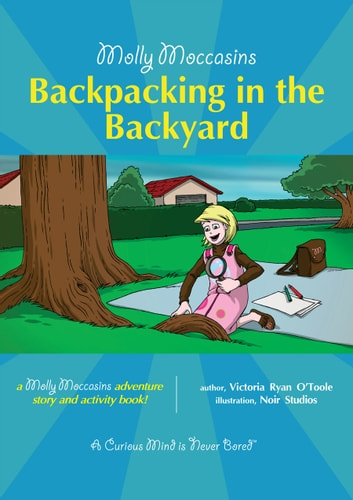 Backpacking in the Backyard - Molly Moccasins ebook by Victoria Ryan O'Toole