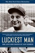 Luckiest Man ebook by Jonathan Eig