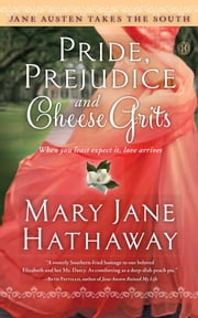 Pride, Prejudice and Cheese Grits ebook by Mary  Jane Hathaway