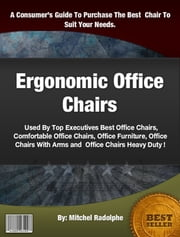 Ergonomic Office Chairs ebook by Mitchel Radolphe