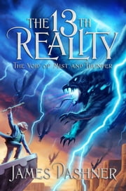 The 13th Reality, Volume 4: The Void of Mist and Thunder - The 13th Reality, Vol. 4 ebook by James Dashner