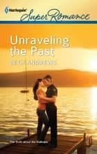 Unraveling the Past ebook by Beth Andrews