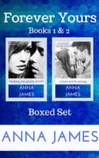 Forever Yours Boxed Set ebook by Anna James