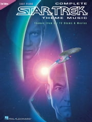 Complete Star Trek Theme Music - Themes from All TV Shows and Movies ebook by Hal Leonard Corp.
