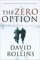 The Zero Option ebook by David A. Rollins, David Rollins