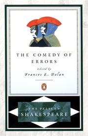 The Comedy of Errors ebook by William Shakespeare,A. R. Braunmuller,Frances E. Dolan,Stephen Orgel