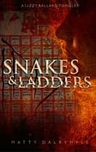 Snakes and Ladders - The Lizzy Ballard Thrillers, #2 ebook by Matty Dalrymple