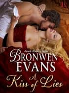 A Kiss of Lies ebook by Bronwen Evans