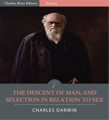 The Descent of Man and Selection in Relation to Sex ebook by Charles Darwin
