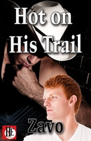 Hot on His Trail ebook by Zavo