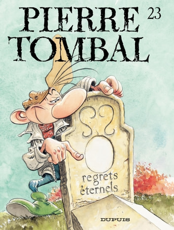 Pierre Tombal – tome 23 - Regrets éternels ebook by Raoul Cauvin