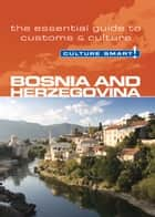 Bosnia & Herzegovina - Culture Smart ebook by Elizabeth Hammond