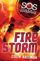 SOS Adventure: Fire Storm ebook by Colin Bateman