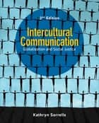 Intercultural Communication ebook by Kathryn Sorrells