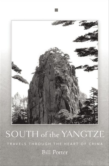 South of the Yangtze - Travels Through the Heart of China ebook by Bill Porter