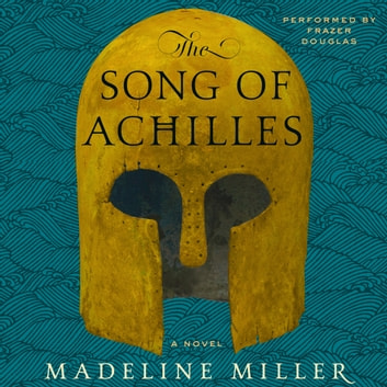 The Song of Achilles - A Novel audiobook by Madeline Miller