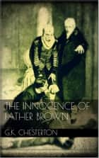 The Innocence of Father Brown ebook by G.K. Chesterton