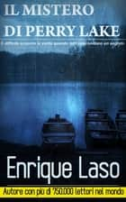 Il Mistero di Perry Lake ebooks by Enrique Laso