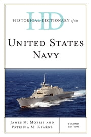 Historical Dictionary of the United States Navy ebook by James M. Morris,Patricia M. Kearns