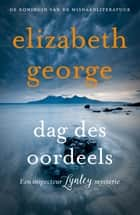 Dag des oordeels ebook by Elizabeth George, Fanneke Cnossen
