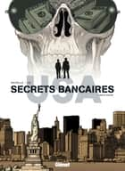 Secrets Bancaires USA T06 ebook by Philippe Richelle, Dominique Hé