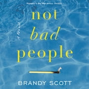 Not Bad People - A Novel audiobook by Brandy Scott