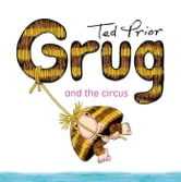 Grug And The Circus ebook by Ted Prior