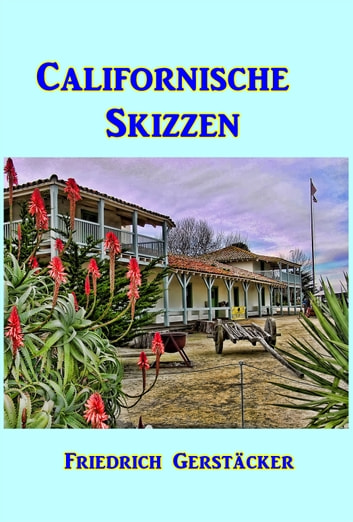 Californische Skizzen ebook by Friedrich Gerstäcker