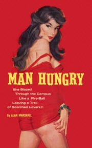 Man Hungry ebook by Alan Marshall